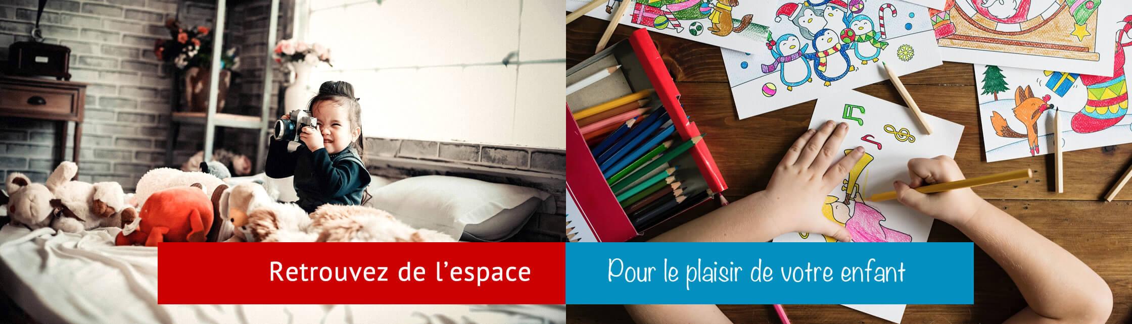 Retrouvez de l'espace pour le plaisir de votre enfant